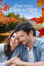 Nonton Film Over the Moon in Love (2019) Subtitle Indonesia Streaming Movie Download