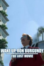 Nonton Film Wake Up, Ron Burgundy: The Lost Movie (2004) Subtitle Indonesia Streaming Movie Download