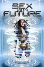 Nonton Film Sex and the Future (2020) Subtitle Indonesia Streaming Movie Download