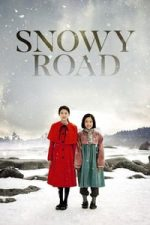 Nonton Film Snowy Road (2015) Subtitle Indonesia Streaming Movie Download