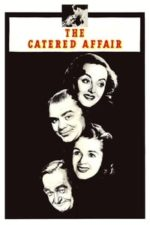 Nonton Film The Catered Affair (1956) Subtitle Indonesia Streaming Movie Download