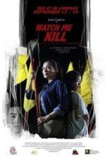 Nonton Film Watch Me Kill (2019) Subtitle Indonesia Streaming Movie Download