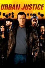 Nonton Film Urban Justice (2007) Subtitle Indonesia Streaming Movie Download