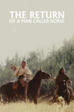 Nonton Film The Return of a Man Called Horse (1976) Subtitle Indonesia Streaming Movie Download