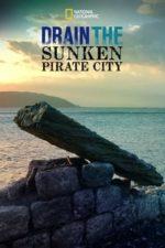 Nonton Film Drain the Sunken Pirate City (2017) Subtitle Indonesia Streaming Movie Download
