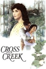 Nonton Film Cross Creek (1983) Subtitle Indonesia Streaming Movie Download