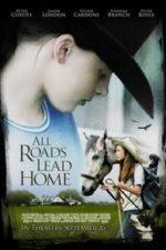 Nonton Film All Roads Lead Home (2008) Subtitle Indonesia Streaming Movie Download