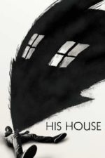 Nonton Film His House (2020) Subtitle Indonesia Streaming Movie Download