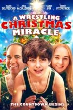 Nonton Film A Wrestling Christmas Miracle (2020) Subtitle Indonesia Streaming Movie Download