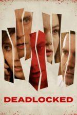 Nonton Film Deadlocked (2016) Subtitle Indonesia Streaming Movie Download