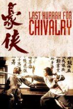 Nonton Film Last Hurrah for Chivalry (1979) Subtitle Indonesia Streaming Movie Download