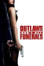 Nonton Film Outlaws Don't Get Funerals (2019) Subtitle Indonesia Streaming Movie Download