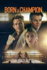 Nonton Film Born a Champion (2021) Subtitle Indonesia Streaming Movie Download