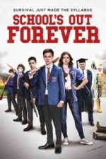 Nonton Film School's Out Forever (2021) Subtitle Indonesia Streaming Movie Download