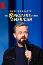 Nonton Film Nate Bargatze: The Greatest Average American (2021) Subtitle Indonesia Streaming Movie Download