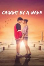 Nonton Film Caught by a Wave (2021) Subtitle Indonesia Streaming Movie Download