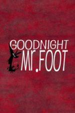 Nonton Film Goodnight, Mr. Foot (2012) Subtitle Indonesia Streaming Movie Download