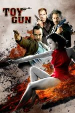Nonton Film Toy Gun (2018) Subtitle Indonesia Streaming Movie Download
