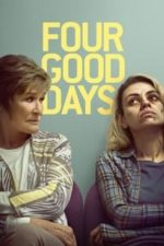 Nonton Film Four Good Days (2021) Subtitle Indonesia Streaming Movie Download