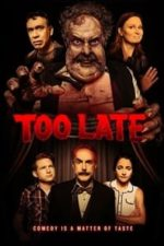 Nonton Film Too Late (2021) Subtitle Indonesia Streaming Movie Download