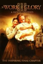Nonton Film The Work and the Glory III: A House Divided (2006) Subtitle Indonesia Streaming Movie Download