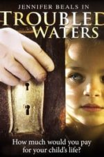Nonton Film Troubled Waters (2007) Subtitle Indonesia Streaming Movie Download