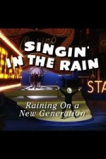Nonton Film Singin' in the Rain: Raining on a New Generation (2012) Subtitle Indonesia Streaming Movie Download