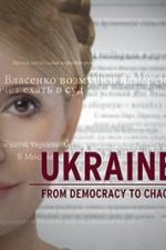 Nonton Film Ukraine: From Democracy to Chaos (2012) Subtitle Indonesia Streaming Movie Download