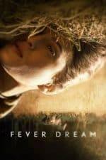 Nonton Film Fever Dream (2021) Subtitle Indonesia Streaming Movie Download