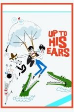 Nonton Film Up to His Ears (1965) Subtitle Indonesia Streaming Movie Download