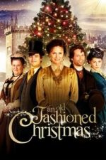 Nonton Film An Old Fashioned Christmas (2010) Subtitle Indonesia Streaming Movie Download
