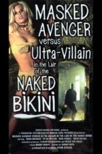 Nonton Film Masked Avenger Versus Ultra-Villain in the Lair of the Naked Bikini (2000) Subtitle Indonesia Streaming Movie Download