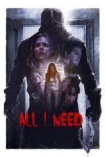 Nonton Film All I Need (2016) Subtitle Indonesia Streaming Movie Download