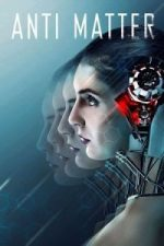 Nonton Film Anti Matter (2016) Subtitle Indonesia Streaming Movie Download