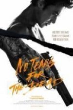 Nonton Film No Tears for the Dead (2014) Subtitle Indonesia Streaming Movie Download