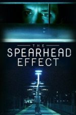 Nonton Film The Spearhead Effect (2017) Subtitle Indonesia Streaming Movie Download