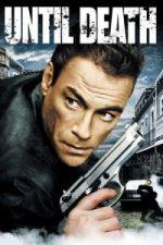 Nonton Film Until Death (2007) Subtitle Indonesia Streaming Movie Download