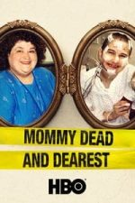 Nonton Film Mommy Dead and Dearest (2017) Subtitle Indonesia Streaming Movie Download
