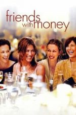 Nonton Film Friends with Money (2006) Subtitle Indonesia Streaming Movie Download