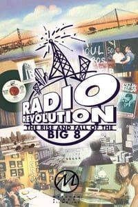 Nonton Film Radio Revolution: The Rise and Fall of the Big 8 (2004) Subtitle Indonesia Streaming Movie Download