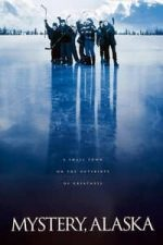 Nonton Film Mystery, Alaska (1999) Subtitle Indonesia Streaming Movie Download