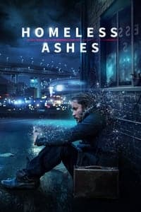 Nonton Film Homeless Ashes (2019) Subtitle Indonesia Streaming Movie Download