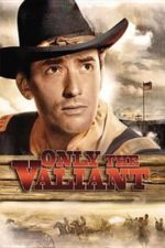 Nonton Film Only the Valiant (1951) Subtitle Indonesia Streaming Movie Download