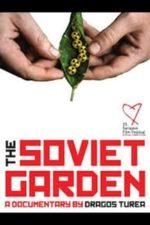 Nonton Film The Soviet Garden (2019) Subtitle Indonesia Streaming Movie Download