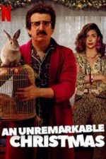 Nonton Film An Unremarkable Christmas (2020) Subtitle Indonesia Streaming Movie Download