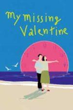 Nonton Film My Missing Valentine (2020) Subtitle Indonesia Streaming Movie Download