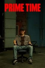 Nonton Film Prime Time (2021) Subtitle Indonesia Streaming Movie Download