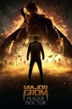 Nonton Film Major Grom: Plague Doctor (2021) Subtitle Indonesia Streaming Movie Download