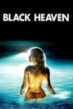 Nonton Film Black Heaven (2010) Subtitle Indonesia Streaming Movie Download