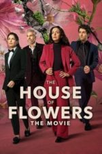 Nonton Film The House of Flowers: The Movie (2021) Subtitle Indonesia Streaming Movie Download